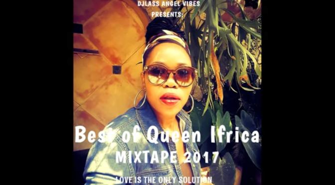 The Best of Queen Ifrica – Mixtape 2017